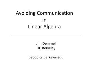Maintaining a strategic distance from Communication in Linear Algebra