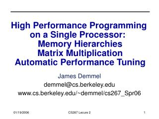 Superior Programming on a Single Processor: Memory Hierarchies Matrix Multiplication Automatic Performance Tu