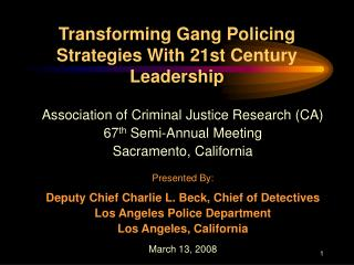 Changing Gang Policing Strategies With 21st Century Leadership