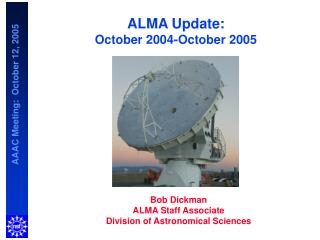 ALMA Update: October 2004-October 2005