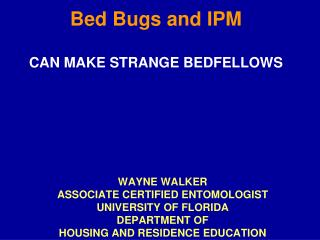 Blood suckers and IPM CAN MAKE STRANGE BEDFELLOWS