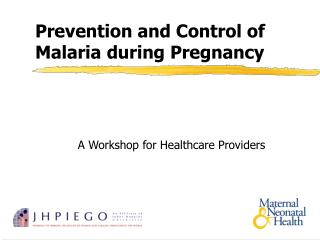 Aversion and Control of Malaria amid Pregnancy