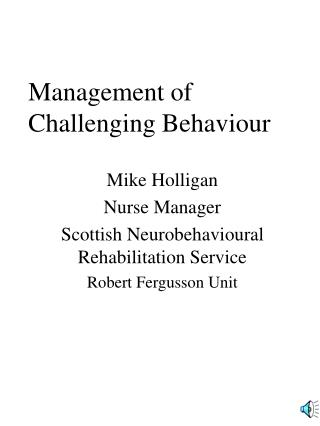 Administration of Challenging Behavior