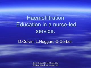 Haemofiltration Education in a medical caretaker drove administration.