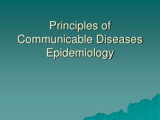 Standards of Communicable Diseases Epidemiology