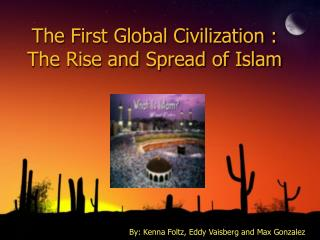 The First Global Civilization
