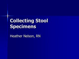 Gathering Stool Specimens