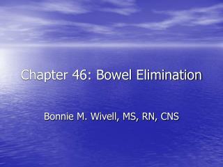 Part 46: Bowel Elimination
