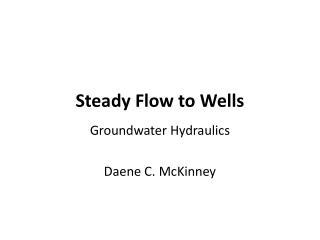 Consistent Flow to Wells