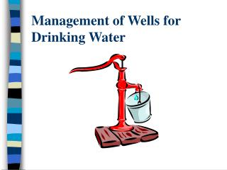 Administration of Wells for Drinking Water