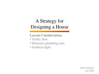 A Strategy for Designing a House
