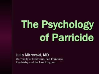 The Psychology of Parricide