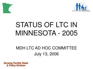 STATUS OF LTC IN MINNESOTA - 2005