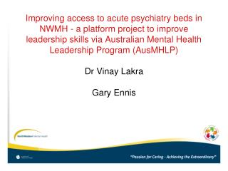 Enhancing access to intense psychiatry beds in NWMH - a stage venture to enhance authority abilities by means of Austra