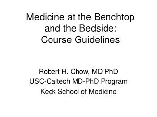 Drug at the Benchtop and the Bedside: Course Guidelines
