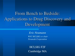 From Bench to Bedside: Applications to Drug Discovery and Development