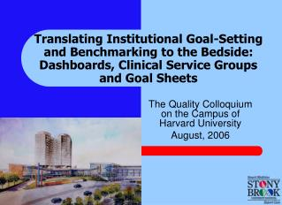 Deciphering Institutional Goal-Setting and Benchmarking to the Bedside: Dashboards, Clinical Service Groups and Goal Sh