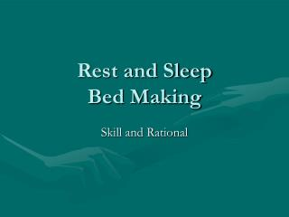 Rest and Sleep Bed Making