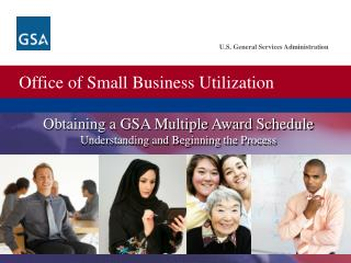 Acquiring a GSA Multiple Award Schedule Understanding and Beginning the Process