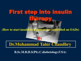 In the first place venture into insulin treatment