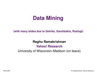 Information Mining with numerous slides because of Gehrke, Garofalakis, Rastogi