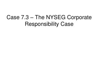 Case 7.3 The NYSEG Corporate Responsibility Case