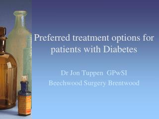 Favored treatment alternatives for patients with Diabetes