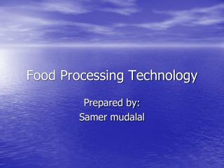 Nourishment Processing Technology