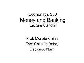 Financial matters 330 Money and Banking Lecture 8 and 9