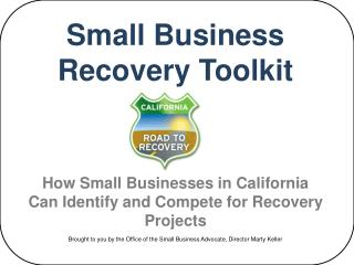 Little Business Recovery Toolkit How Small Businesses in California Can Identify and Compete for Recovery Projects B