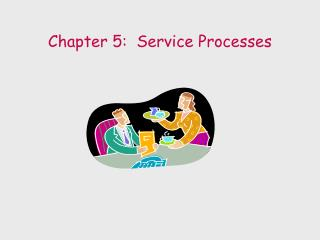 Section 5: Service Processes