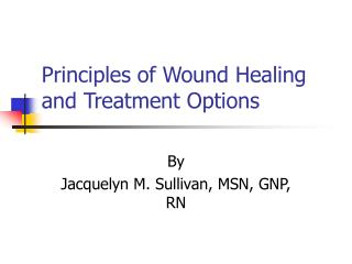 Standards of Wound Healing and Treatment Options