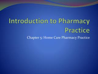 Prologue to Pharmacy Practice