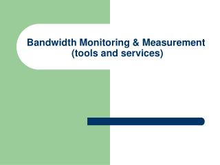 Data transfer capacity Monitoring Measurement apparatuses and administrations