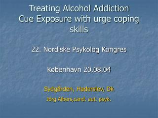 Treating Alcohol Addiction Cue Exposure with urge adapting aptitudes