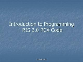 Prologue to Programming RIS 2.0 RCX Code