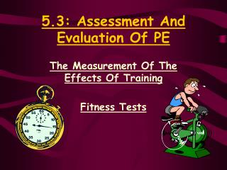 5.3: Assessment And Evaluation Of PE