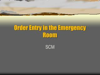 Request Entry in the Emergency Room