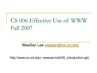 CS 006 Effective Use of WWW Fall 2007