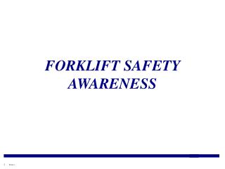 FORKLIFT SAFETY AWARENESS