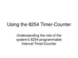 Utilizing the 8254 Timer-Counter