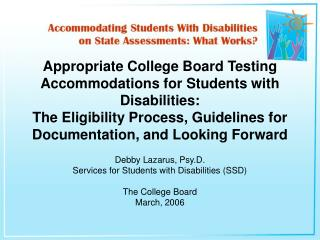 Proper College Board Testing Accommodations for Students with Disabilities: The Eligibility Process, Guidelines for