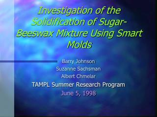 Examination of the Solidification of Sugar-Beeswax Mixture Using Smart Molds