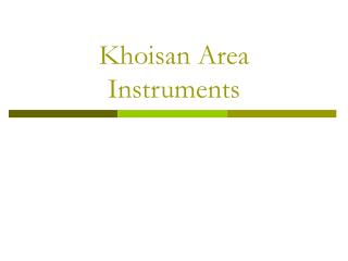 Khoisan Area Instruments