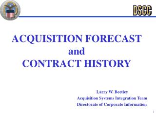 Procurement FORECAST and CONTRACT HISTORY