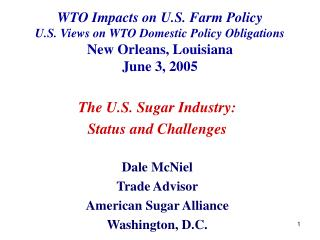 WTO Impacts on U.S. Ranch Policy U.S. Sees on WTO Domestic Policy Obligations New Orleans, Louisiana June 3, 2005