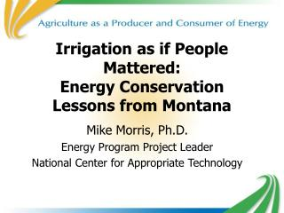 Watering system as though People Mattered: Energy Conservation Lessons from Montana