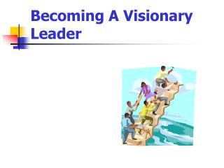 Turning into A Visionary Leader