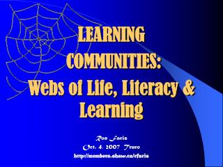 LEARNING COMMUNITIES: Webs of Life, Literacy Learning