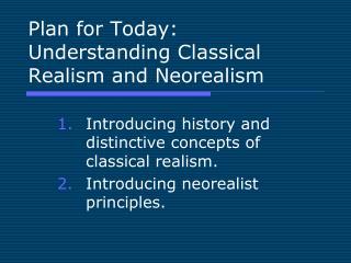 Arrangement for Today: Understanding Classical Realism and Neorealism